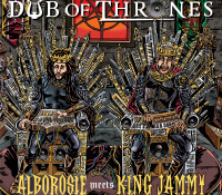 ALBOROSIE MEETS KING JAMMY – DUB OF THRONES