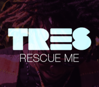 Tres : Rescue me