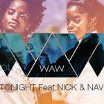 W.A.W – TONIGHT Feat NICK & NAVI