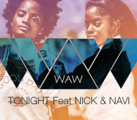 W.A.W – TONIGHT Feat NICK & NAVI