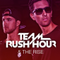 TEAM RUSH HOUR & THE RISE – Satisfaction