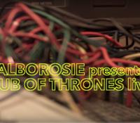 ALBOROSIE : DUB OF THRONES VIDEO LIVE