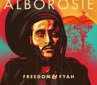 ALBOROSIE FREEDOM & FYAH RELEASE ALBUM